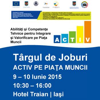 Targul de Joburi Activ pe Piata Muncii Iasi, 9-10 Iunie 2015